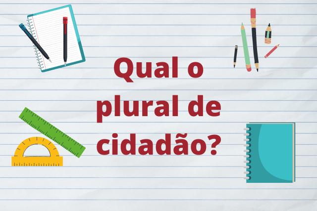 Cidadães, cidadãos ou cidadões: Qual é o plural de cidadão?
