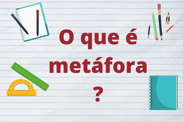 Afinal, o que é uma metáfora? E quais seus tipos e usos?