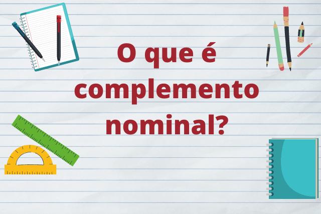 Complemento nominal, para que serve?